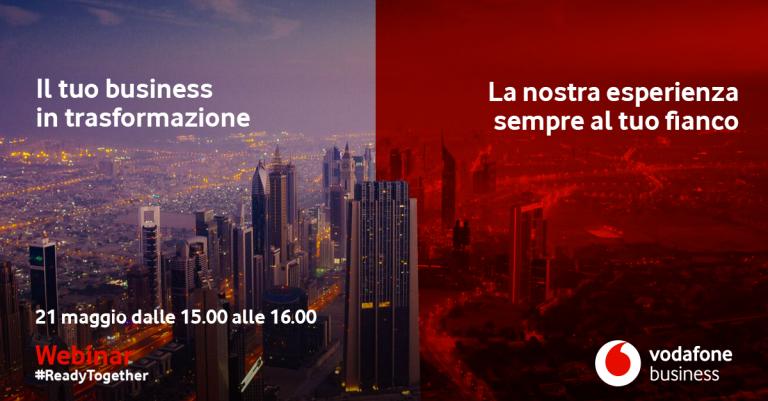 Webinar #ReadyTogether: proseguono gli incontri di Vodafone Business per affrontare questo momento