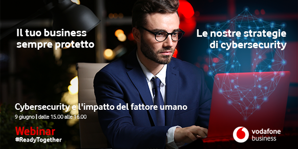 Webinar #ReadyTogether: l'incontro di Vodafone Business sulla Cyber Security