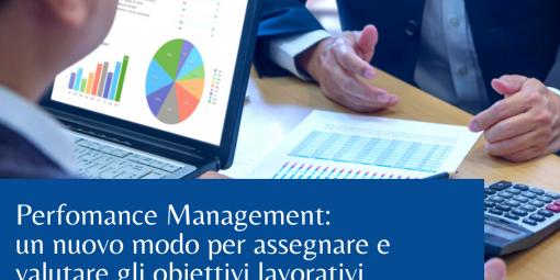 Performance Management Aziendale: accedi ad un nuovo modo di assegnare e valutare gli obiettivi lavorativi